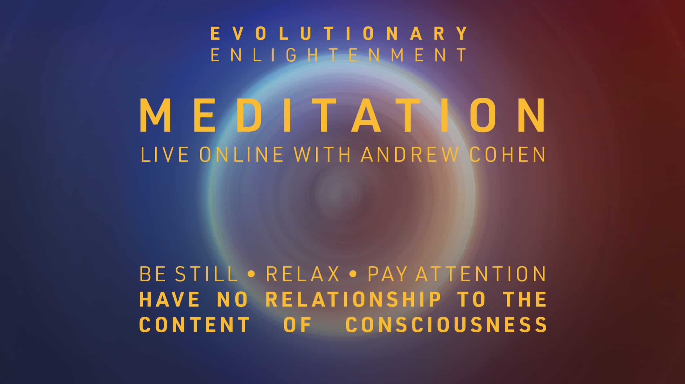 Saturday Meditation with Andrew Cohen